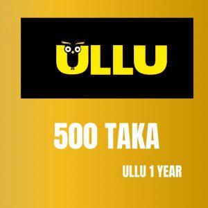 ULLU 1 Year 500 TK